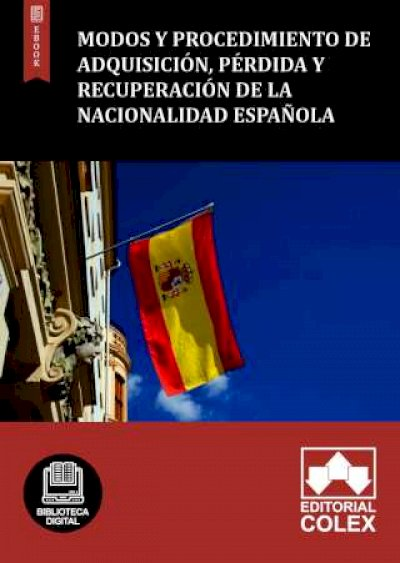 Modos y procedimiento de adquisición, pérdida y recuperación de la nacionalidad española