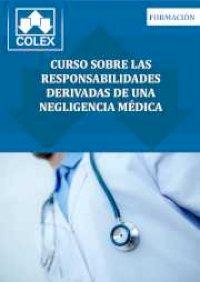Curso sobre las responsabilidades derivadas de una negligencia médica