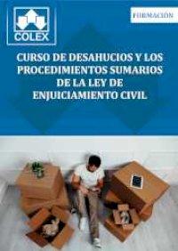 Curso de desahucios y los procedimientos sumarios de la Ley de Enjuiciamiento Civil