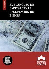 El blanqueo de capitales y la receptación de bienes