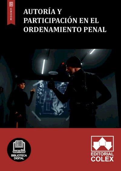 Autoría y participación en el ordenamiento penal