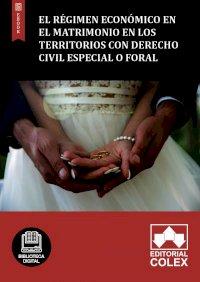 El régimen económico en el matrimonio en los territorios con derecho civil especial o foral