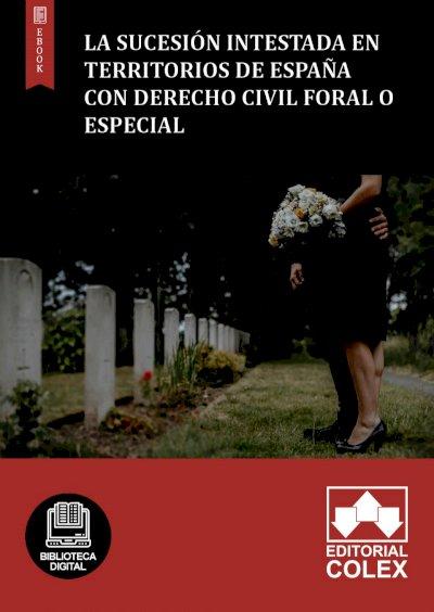 La sucesión intestada en territorios de España con Derecho Civil foral o especial