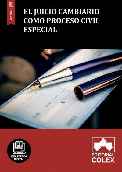 El juicio cambiario como proceso civil especial
