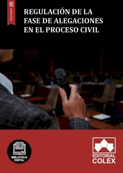 Regulación de la fase de alegaciones en el proceso civil