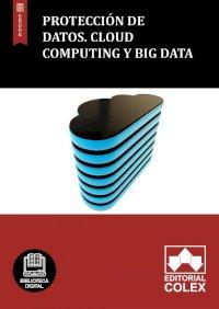 Protección de Datos. Cloud Computing y Big Data