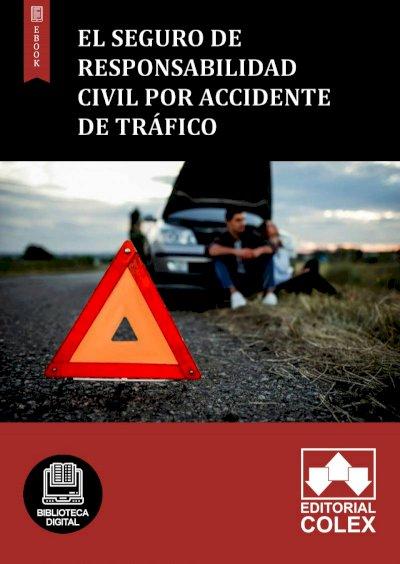 El seguro de responsabilidad civil por accidente de tráfico