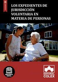 Los expedientes de jurisdicción voluntaria en materia de personas