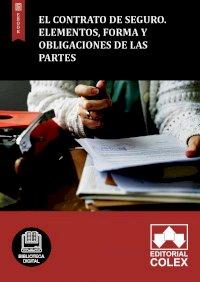 El contrato de seguro. Elementos, forma y obligaciones de las partes