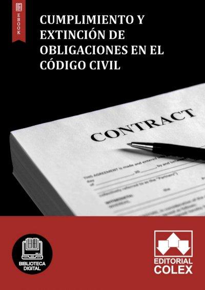 Cumplimiento y extinción de obligaciones en el Código Civil