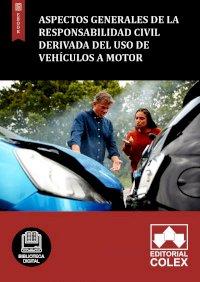 Aspectos generales de la responsabilidad civil derivada del uso de vehículos a motor