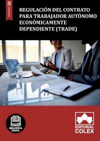 Regulación del Contrato para trabajador autónomo económicamente dependiente (TRADE)