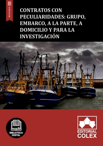 Contratos con peculiaridades: grupo, embarco, a la parte, a domicilio y para la investigación