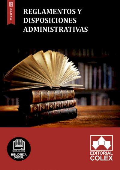 Reglamentos y disposiciones administrativas
