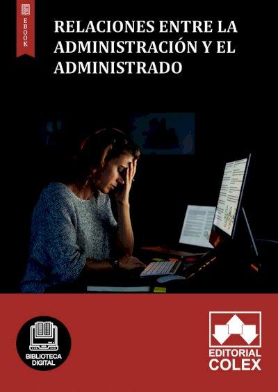 Relaciones entre la Administración y el administrado