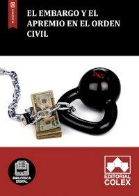 El embargo y el apremio en el orden civil