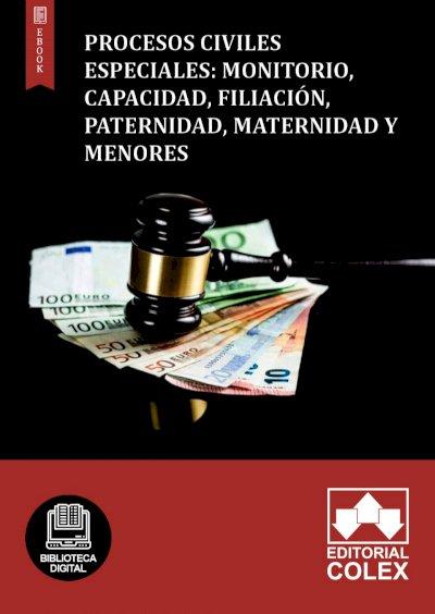 Procesos civiles especiales: monitorio, capacidad, filiación, paternidad, maternidad y menores