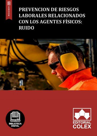 Prevencion de riesgos laborales relacionados con los agentes físicos: ruido