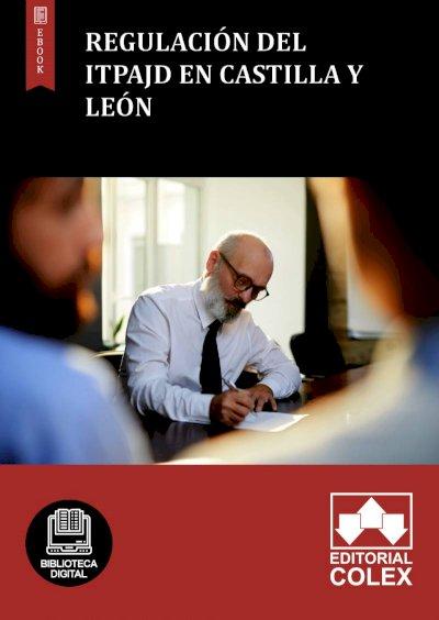 Regulación del ITPAJD en Castilla y León