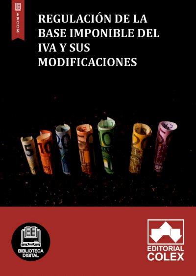 Regulación de la base imponible del IVA y sus modificaciones