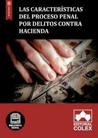 Las características del proceso penal por delitos contra Hacienda