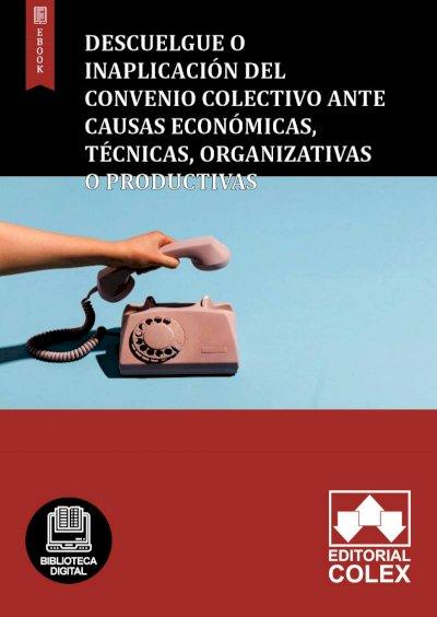 Descuelgue o Inaplicación del Convenio colectivo ante causas económicas, técnicas, organizativas o productivas