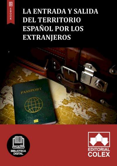 La entrada y salida del territorio español por los extranjeros