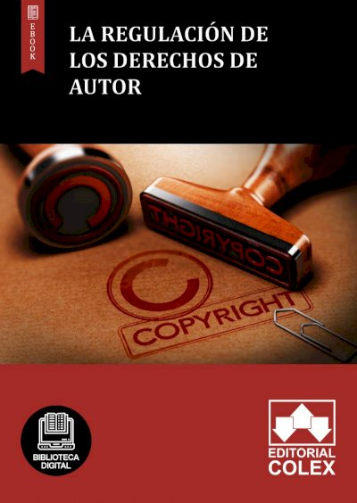 La regulación de los derechos de autor