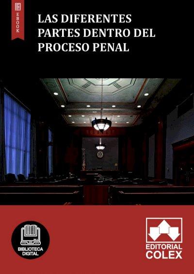 Las diferentes partes dentro del proceso penal