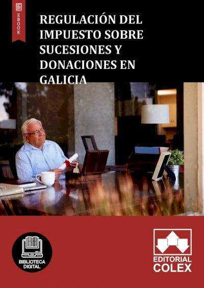 Regulación del Impuesto sobre Sucesiones y Donaciones en Galicia