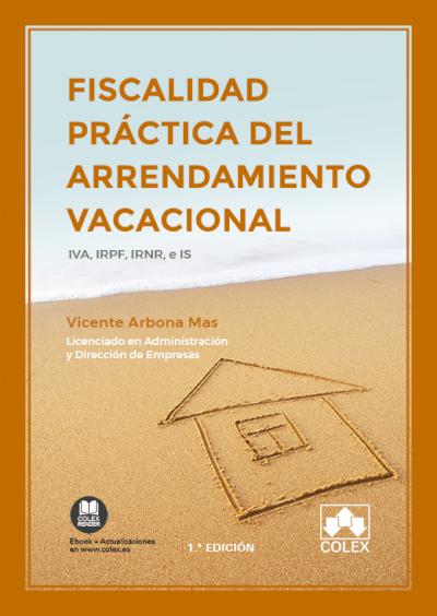 Fiscalidad práctica del arrendamiento vacacional