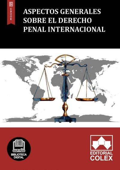 Aspectos generales sobre el Derecho Penal Internacional