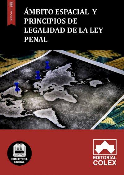 Ámbito espacial  y principios de legalidad de la ley penal