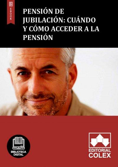 Pensión de jubilación: Cuándo y cómo acceder a la pensión