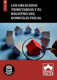 Los obligados tributarios y el registro del domicilio fiscal