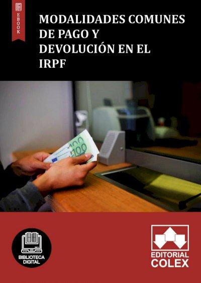 Modalidades comunes de pago y devolución en el IRPF