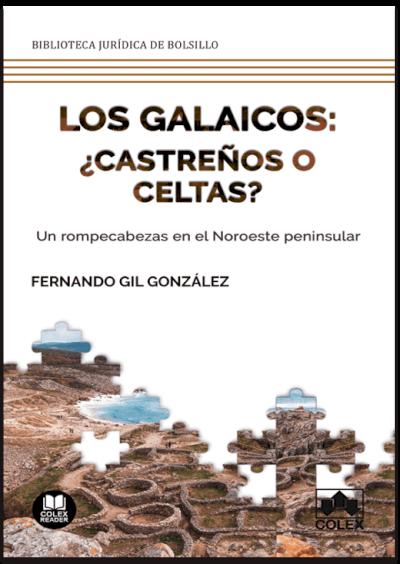 Los galaicos: ¿castreños o celtas?
