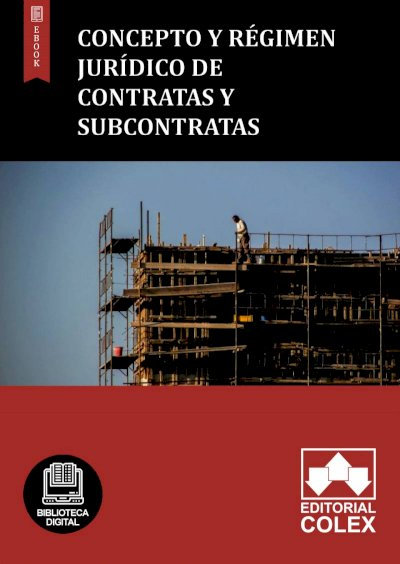 Concepto y régimen jurídico de contratas y subcontratas
