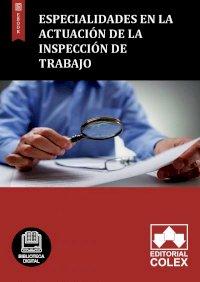 Especialidades en la actuación de la Inspección de Trabajo