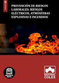 Prevención de Riesgos Laborales: Riesgos eléctricos, atmósferas explosivas e incendios