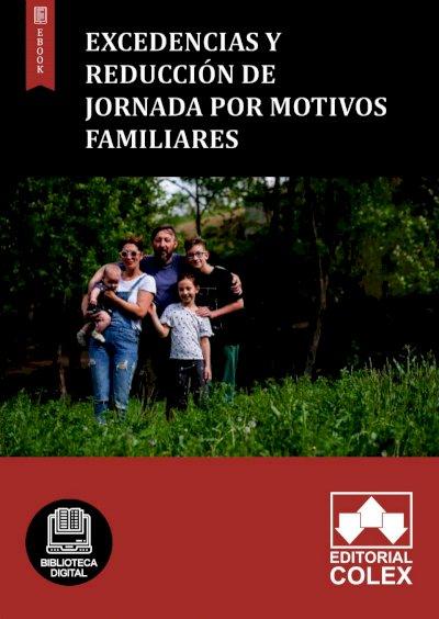 Excedencias y Reducción de jornada por motivos familiares