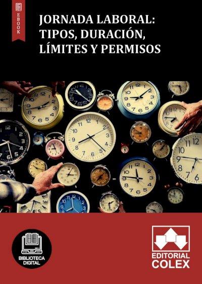 Jornada Laboral: Tipos, duración, límites y permisos