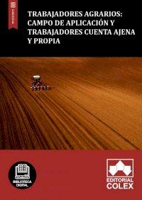 Trabajadores Agrarios: Campo de aplicación y trabajadores cuenta ajena y propia