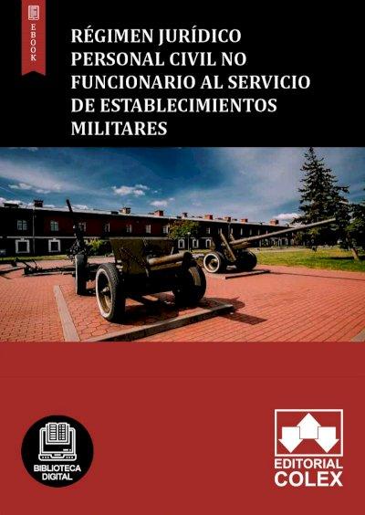 Régimen jurídico personal civil no funcionario al servicio de establecimientos militares