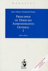 Principios de Derecho Administrativo General vol. I