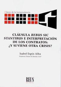 Claúsula rebus sic stantibus e interpretación de los contratos: ¿Y si viene otra crisis?