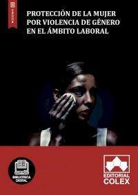 Protección de la mujer por violencia de género en el ámbito laboral