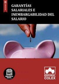 Garantías Salariales e Inembargabilidad del salario
