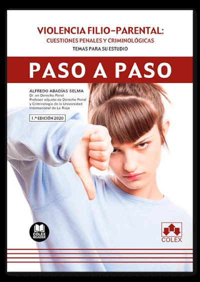 Violencia filio-parental: cuestiones penales y criminológicas. Paso a paso