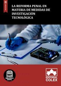 La reforma penal en materia de medidas de investigación tecnológica